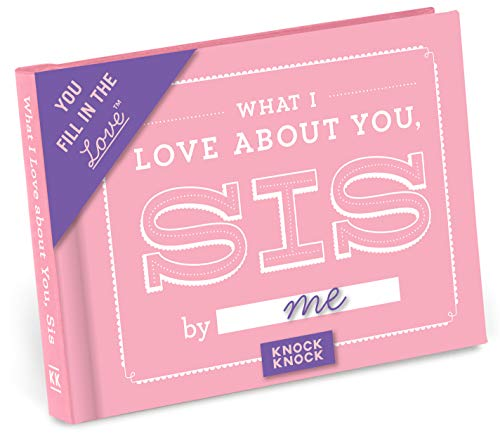 (Knock Knock What I Love about You, Sister Fill in the Love Book Fill-in-the-Blank Gift)