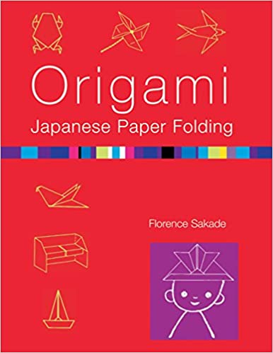 cd11caa319f Origami Japanese Paper-folding  Florence Sakade  9780804833080  Amazon.com   Books