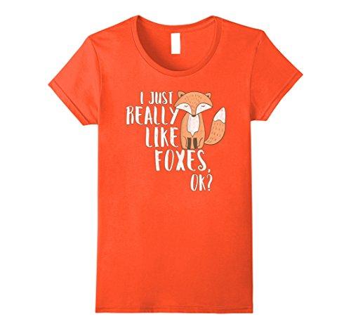 Womens I Just Really Like Foxes OK? - Funny Fox T-shirt Medium Orange