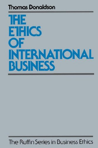 The Ethics of International Business (The Ruffin Series in Business Ethics) [Thomas Donaldson] (Tapa Blanda)