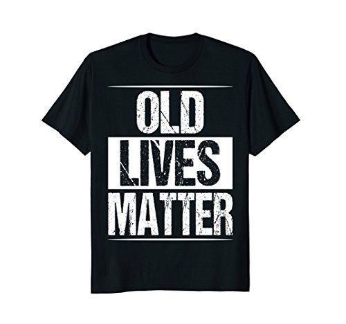 Mens 60th Birthday Gifts For Men Old Lives Matter Shirt 50th Dad XL Black
