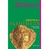 Oresteia I: Agamênmon