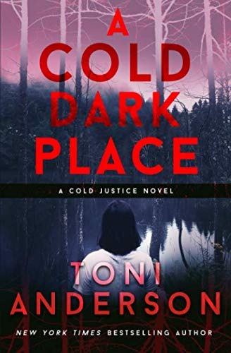 A Cold Dark Place (Cold Justice)