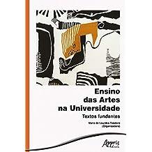 Ensino das Artes na Universidade: Textos Fundantes (Portuguese Edition)