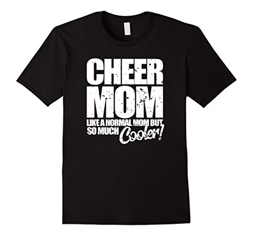 Funny Cheerleader Gift Cheer Mom Normal But Cooler T Shirt ()