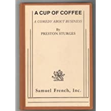 A cup of coffee: A comedy about business