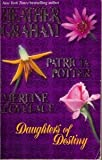 Daughters of Destiny, Heather Graham, Patricia Potter, Merline Lovelace, 0373834810