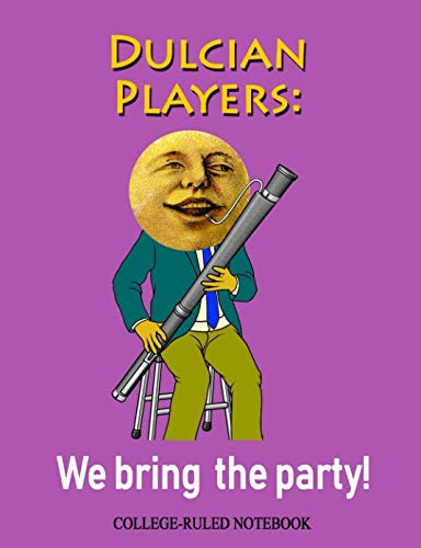 Dulcian Players: We Bring the Party!: College-Ruled Notebook (InstruMentals Notebooks)