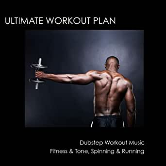 Ultimate Workout Plan: Dubstep Workout Music, Fitness & Tone ...