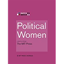 Political Women: A BATCH from the MIT Press (MIT Press Batches) (English Edition)