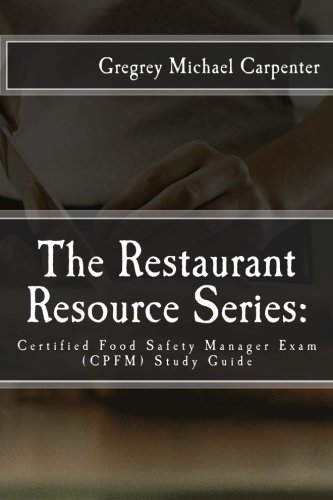 The Restaurant Resource Series:: Certified Food Safety Manager Exam (CPFM) Study Guide