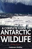 Complete Guide To Antarctic Wildlife,A