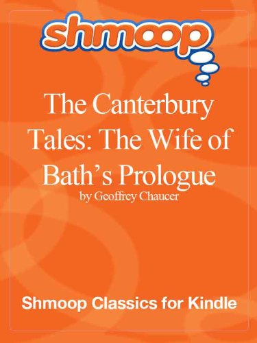 The Canterbury Tales: The Wife of Bath's Prologue: Complete Text with Integrated Study Guide from Shmoop