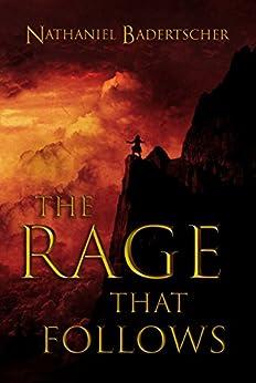 The Rage That Follows (The Gentle Battle Book 1) (English Edition) de [Badertscher, Nathaniel]