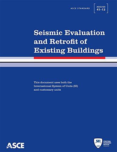 Seismic Evaluation and Retrofit of Existing Buildings: ASCE/SEI 41-13 (Standard) (ASCE Standard)