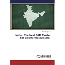 India - The Next R&D Cluster For Biopharmaceuticals?