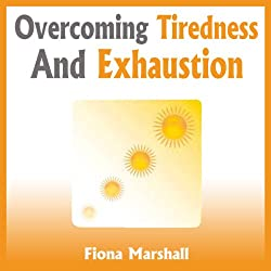 Overcoming Tiredness and Exhaustion