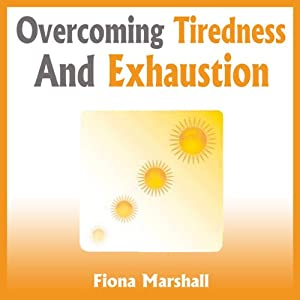 Overcoming Tiredness and Exhaustion Audiobook