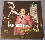 Bob Sims Plays Las Vegas Style