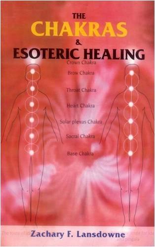 The Chakras and Esoteric Healing ebook