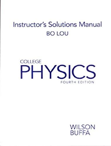 college physics instructor s solution manual wilson buffa rh amazon com ohanian physics solutions manual pdf mastering physics solutions manual
