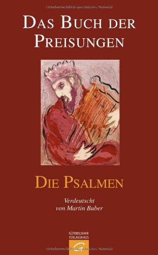 Das Buch der Preisungen. Die Psalmen: Einzelausgabe aus: Die Schrift. Mit einem Anhang: Martin BuberZur Verdeutschung der Preisungen