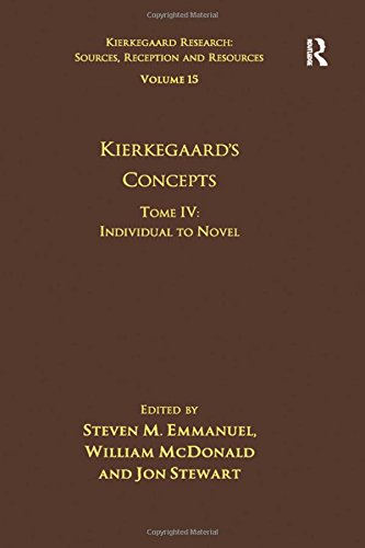 Volume 15, Tome IV: Kierkegaard's Concepts: Individual to Novel (Kierkegaard Research: Sources, Reception and Resources)