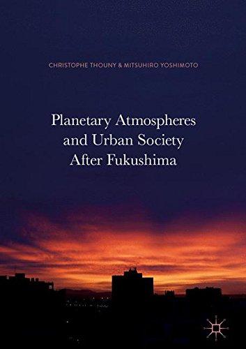 Planetary Atmospheres and Urban Society After Fukushima