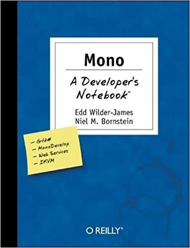Mono: A Developer's Notebook: Edd Dumbill, Niel M  Bornstein