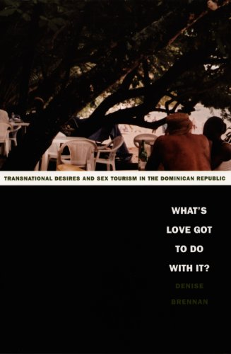 [Ebook] What's Love Got to Do with It?: Transnational Desires and Sex Tourism in the Dominican Republic (L<br />ZIP