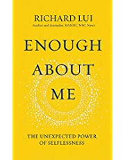 Enough About Me: The Unexpected Power of Selflessness