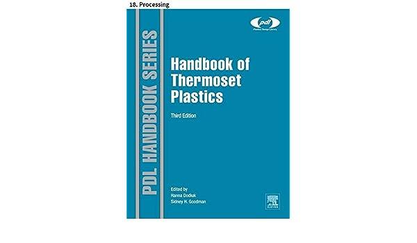 Handbook of Thermoset Plastics: 18  Processing, Andreas