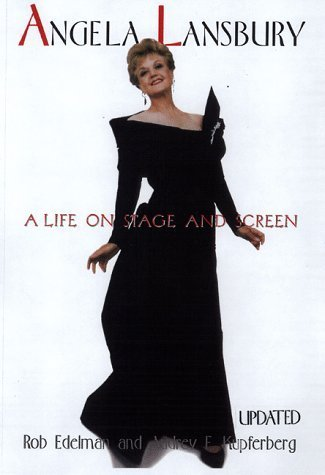 Angela Lansbury: A Life on Stage and Screen by Rob Edelman (1999-05-03)