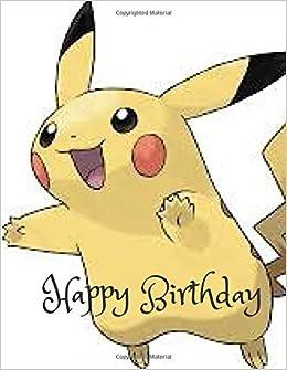 Happy Birthday Pokemon Cartoon Character Covermessage BookPokemon Favorite Journal For Amazonde Ads Leahs Fremdsprachige Bucher