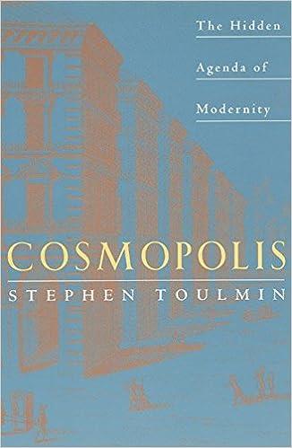 Cosmopolis: Hidden Agenda of Modernity By: Stephen E ...