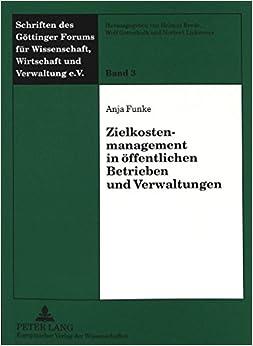Zielkostenmanagement in Oeffentlichen Betrieben Und Verwaltungen (European University Studies. Series XXIV, Ibero-Romance Lang)