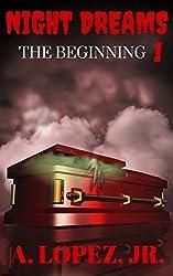 The Beginning (Night Dreams #1)