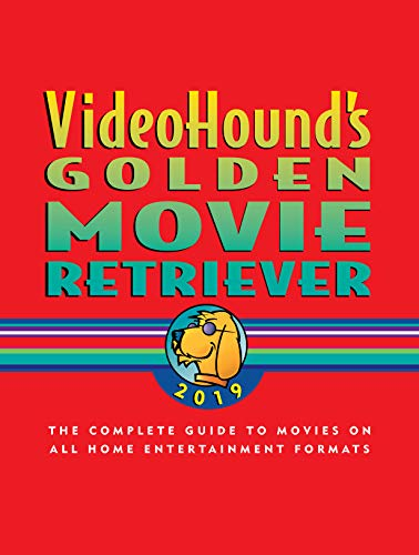 Pdf Entertainment VideoHound's Golden Movie Retriever 2019: The Complete Guide to Movies on VHS, DVD, and Hi-Def Formats