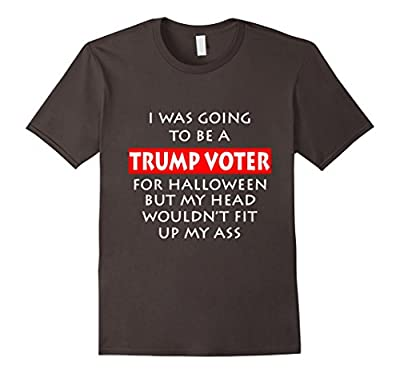 I Was Going To Be A Trump Voter Funny Halloween T-Shirt