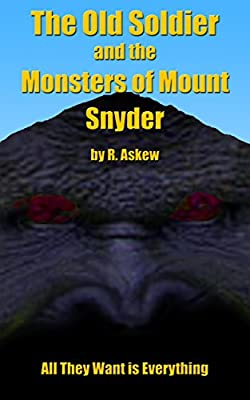 The Old Soldier and the Monsters of Mount Snyder