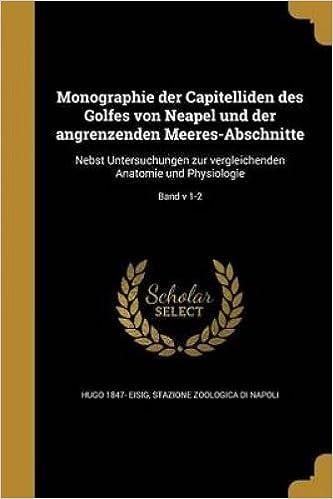 Monographie Der Capitelliden Des Golfes Von Neapel Und Der ...