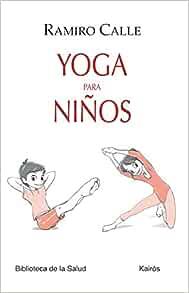 Yoga para niños (Spanish Edition): Ramiro Calle ...