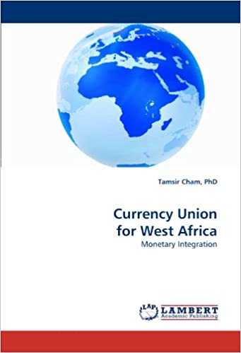 Currency Union for West Africa: Monetary Integration