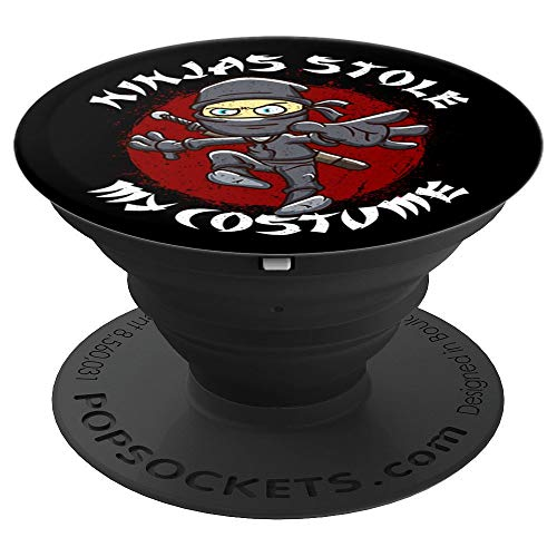 Ninjas Stole My Costume Funny Halloween PopSockets Grip and Stand for Phones and Tablets -