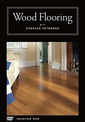 Wood Flooring with Charles Peterson by Taunton Press