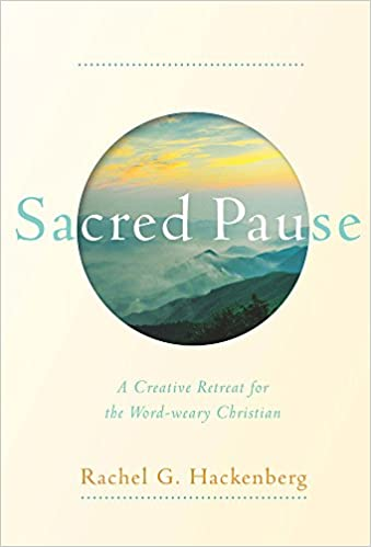 Sacred pause a creative retreat for the word weary christian sacred pause a creative retreat for the word weary christian rachel g hackenberg 9781612615790 amazon books fandeluxe Images