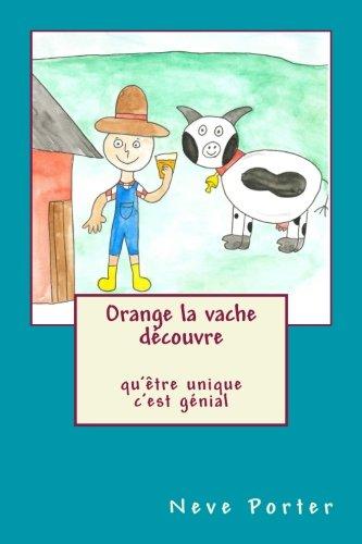 Orange la vache découvre qu'être unique