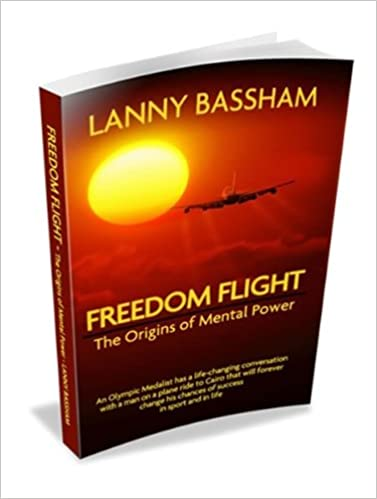 Freedom Flight   The Origins Of Mental Power: Lanny Bassham: 9781934324288:  Amazon.com: Books