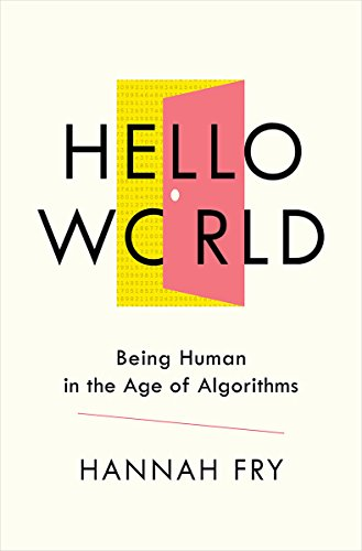 Hello World: Being Human in the Age of Algorithms by W. W. Norton & Company