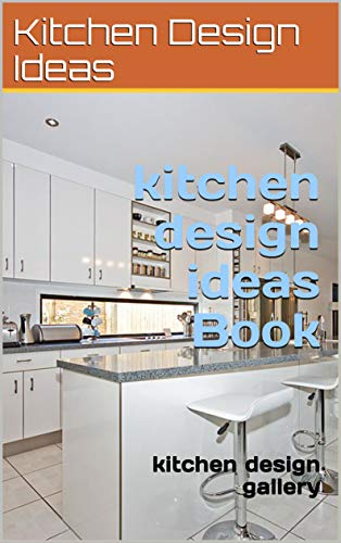kitchen design ideas Book: kitchen designs gallery (Home Improvements)